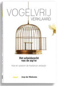 Joop der Weduwen - vogelvrij verklaard - het arbeidsrecht van de zzp-er